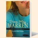 Nothing but Trouble by Susan May Warren, a review