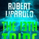 The 13th Tribe by Robert Liparulo, a review