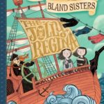 The Unintentional Adventures of the Bland Sisters by Kara LaReau, a review