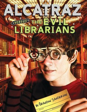 Alcatraz versus the Evil Librarians by Brandon Sanderson, a review