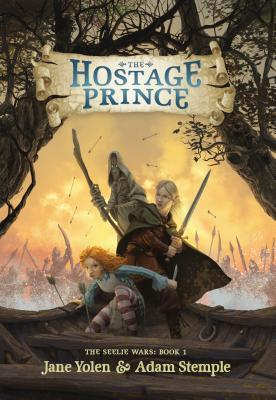 The Hostage Prince by Jane Yolen and Adam Stemple, a review