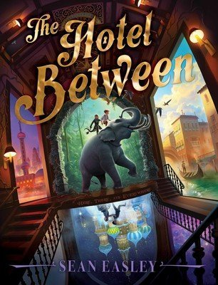 The Hotel Between by Sean Easley, a review