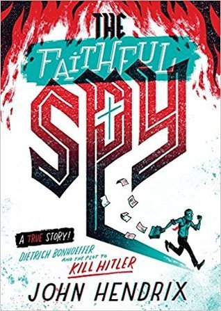 The Faithful Spy by John Hendrix, a review