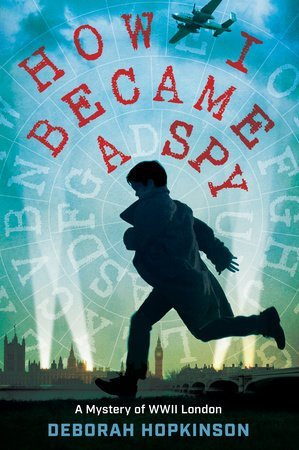 How I Became a Spy by Deborah Hopkinson, a review