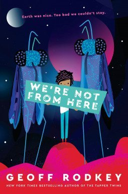 We're Not From Here by Geoff Rodkey, a review