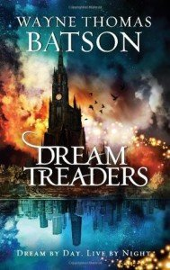 Dreamtreaders by Wayne Thomas Batson, a review