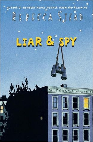 Liar & Spy by Rebecca Stead, a review