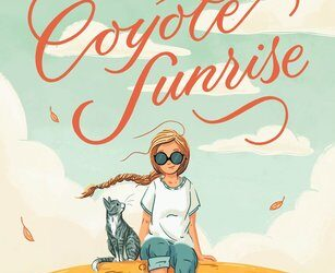 The Remarkable Journey of Coyote Sunrise by Dan Gemeinhart, a book review
