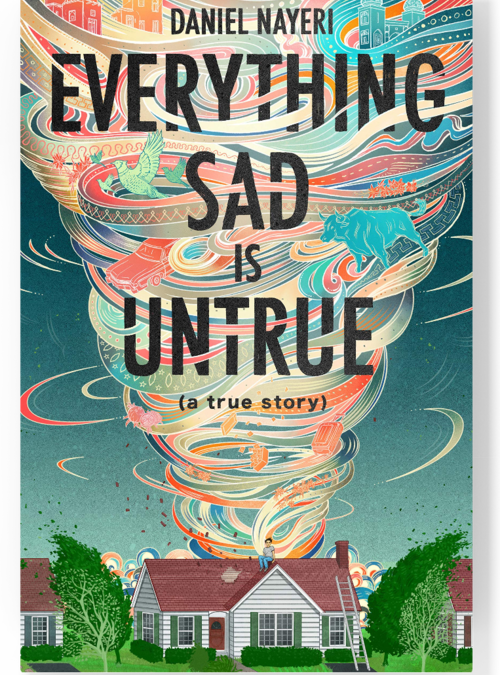 Everything Sad Is Untrue by Daniel Nayeri, a book review